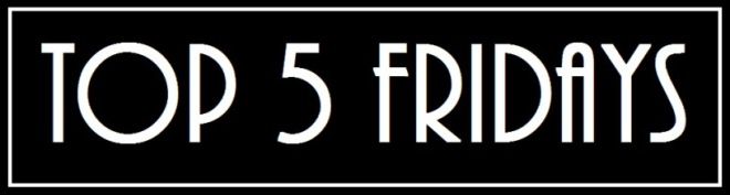 top-5-fridays